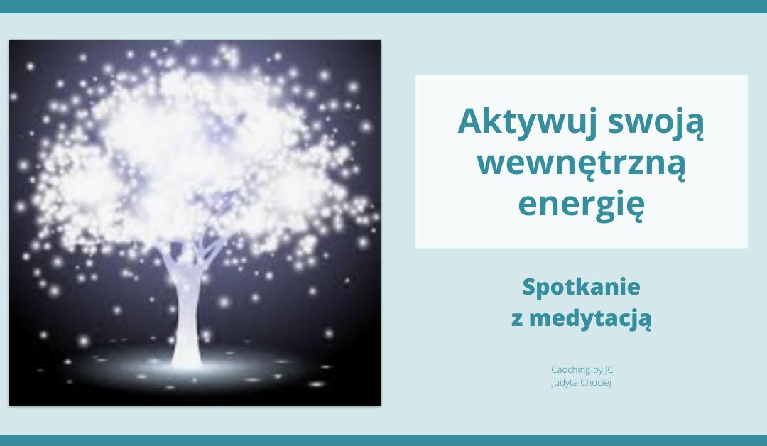 Medytacja aktywowania wewnętrznej energii
